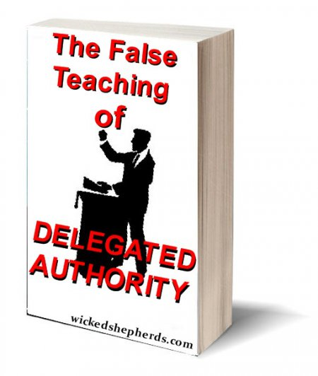 The False Teaching of Delegated Authority