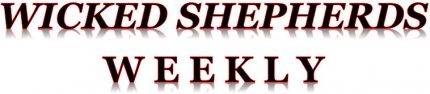 Wicked Shepherds Weekly